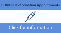 Click for information about COVID-19 Vaccination Appointments